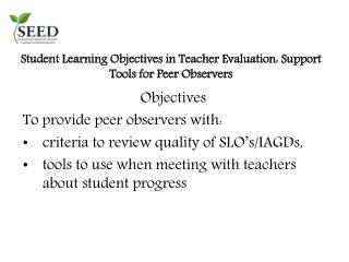 Student Learning Objectives in Teacher Evaluation: Support Tools for Peer Observers