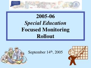 2005-06 Special Education Focused Monitoring Rollout