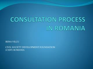 CONSULTATION PROCESS IN ROMANIA