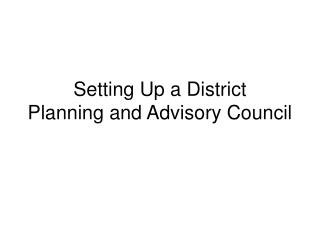 Setting Up a District Planning and Advisory Council