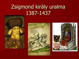 Zsigmond király uralma 1387-1437