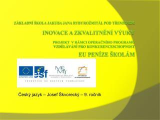Český jazyk – Josef Škvorecký – 9. ročník