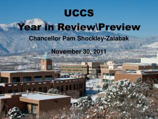 UCCS Year  in  Review\Preview  Chancellor Pam Shockley-Zalabak November 30, 2011