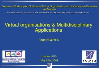European Workshop on Grid-based Virtual Organisations & collaborative e-Enterprise applications