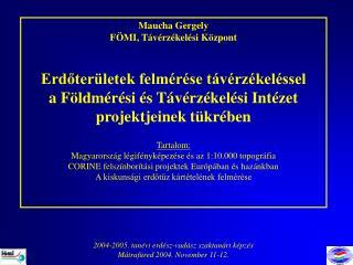 Maucha Gergely FÖMI , Távérzékelési Központ Erdőterületek felmérése távérzékeléssel