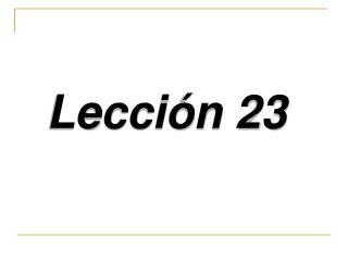 Lecci n 23