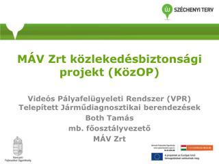 MÁV Zrt közlekedésbiztonsági projekt (KözOP)