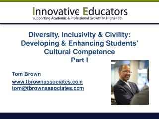 Diversity, Inclusivity & Civility: Developing & Enhancing Students'  Cultural Competence Part I