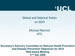 Global and National Action on SDH Michael Marmot UCL