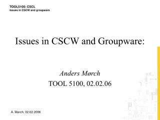 Issues in CSCW and Groupware: