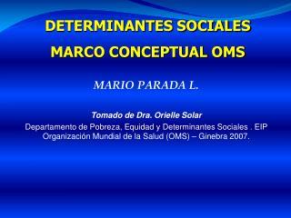 MARIO PARADA L. Tomado de Dra. Orielle Solar