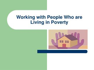 Working with People Who are Living in Poverty