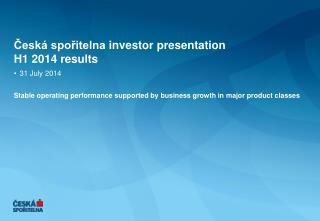 Česká spořitelna  investor presentation H 1 2014 results