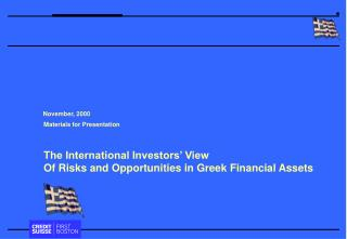 The International Investors' View  Of Risks and Opportunities in Greek Financial Assets