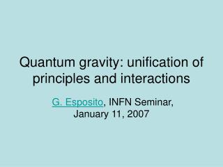 Quantum gravity: unification of principles and interactions