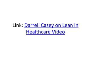 Link:  Darrell Casey on Lean in Healthcare Video