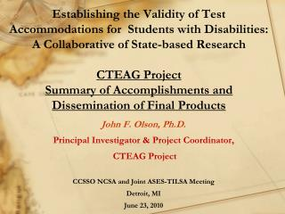 John F. Olson, Ph.D. Principal Investigator & Project Coordinator,   CTEAG Project