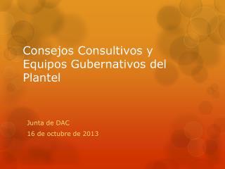 Consejos Consultivos y Equipos Gubernativos del Plantel