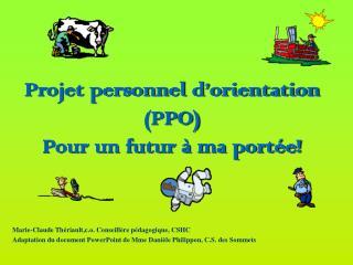 Projet personnel d'orientation (PPO) Pour un futur à ma portée!