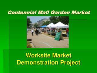 Centennial Mall Garden Market