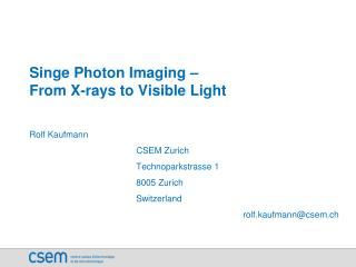 Singe Photon Imaging –  From X-rays to Visible Light