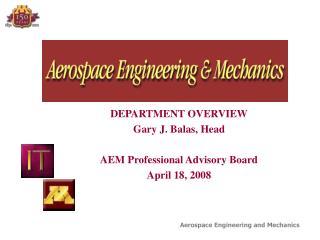DEPARTMENT OVERVIEW Gary J. Balas, Head AEM Professional Advisory Board April 18, 2008
