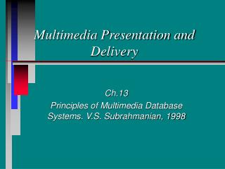 Multimedia Presentation and Delivery