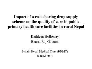 Kathleen Holloway Bharat Raj Gautam Britain Nepal Medical Trust (BNMT) ICIUM 2004