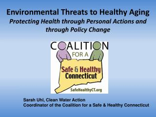 Sarah Uhl, Clean Water Action Coordinator of the Coalition for a Safe & Healthy Connecticut