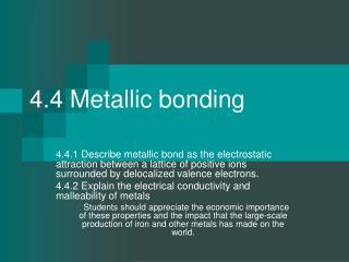 4.4 Metallic bonding