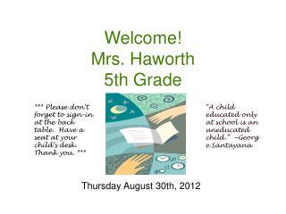 Welcome! Mrs. Haworth 5th Grade
