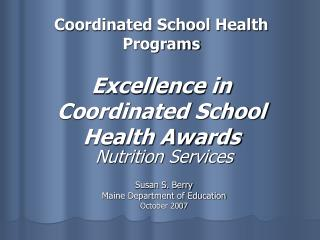 Coordinated School Health Programs Excellence in Coordinated School Health Awards