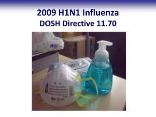 2009 H1N1 Influenza DOSH Directive 11.70
