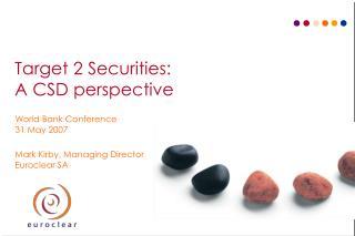 Target 2 Securities: A CSD perspective