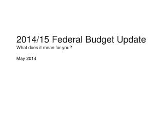 2014/15 Federal Budget Update