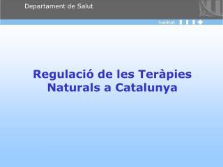 Regulaci� de les Ter�pies Naturals a Catalunya