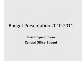 Budget Presentation 2010-2011