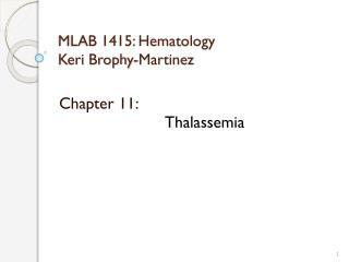 MLAB 1415: Hematology Keri Brophy-Martinez