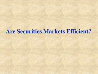 Are Securities Markets Efficient?