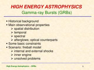 HIGH ENERGY ASTROPHYSICS Gamma-ray Bursts (GRBs)