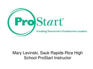 Mary Levinski, Sauk Rapids-Rice High School ProStart Instructor
