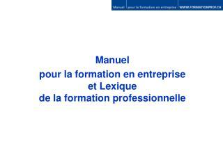 Manuel  pour la formation en entreprise  et Lexique  de la formation professionnelle