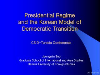 Presidential Regime and the Korean Model of Democratic Transition