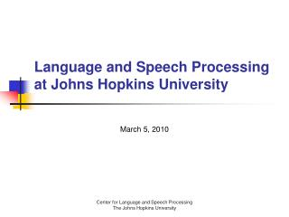 Language and Speech Processing at Johns Hopkins University
