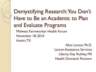 Demystifying Research: You Don't Have to Be an Academic to Plan and Evaluate Programs