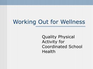 Working Out for Wellness