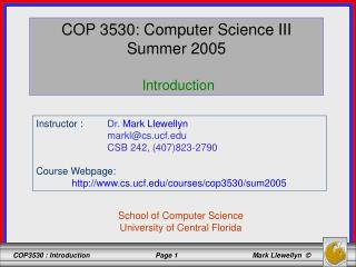 COP 3530: Computer Science III Summer 2005  Introduction