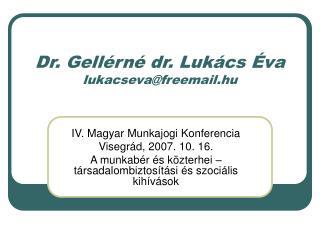 Dr. Gellérné dr. Lukács Éva lukacseva@freemail.hu