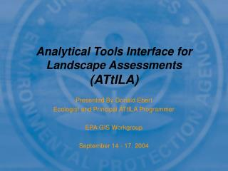 Analytical Tools Interface for Landscape Assessments (ATtILA)