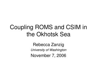 Coupling ROMS and CSIM in the Okhotsk Sea